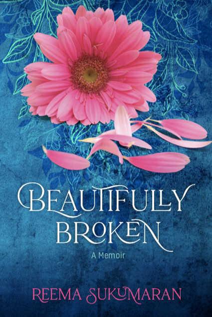 Beautifully Broken Memoir by Reema Sukumaran
